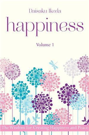 Happiness. The Wisdom for Creating Happiness an Peace, Vol. 1