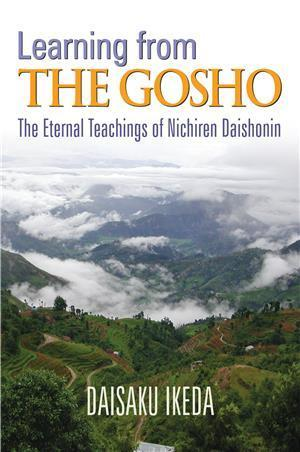 Learning from the Gosho. The eternal Teachings of Nichiren Daishonin