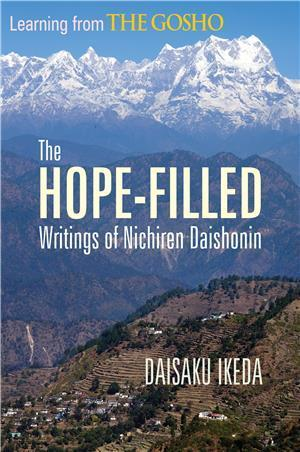 Learning From The Gosho. The hope-filled Wiritings of Nichiren Daishonin